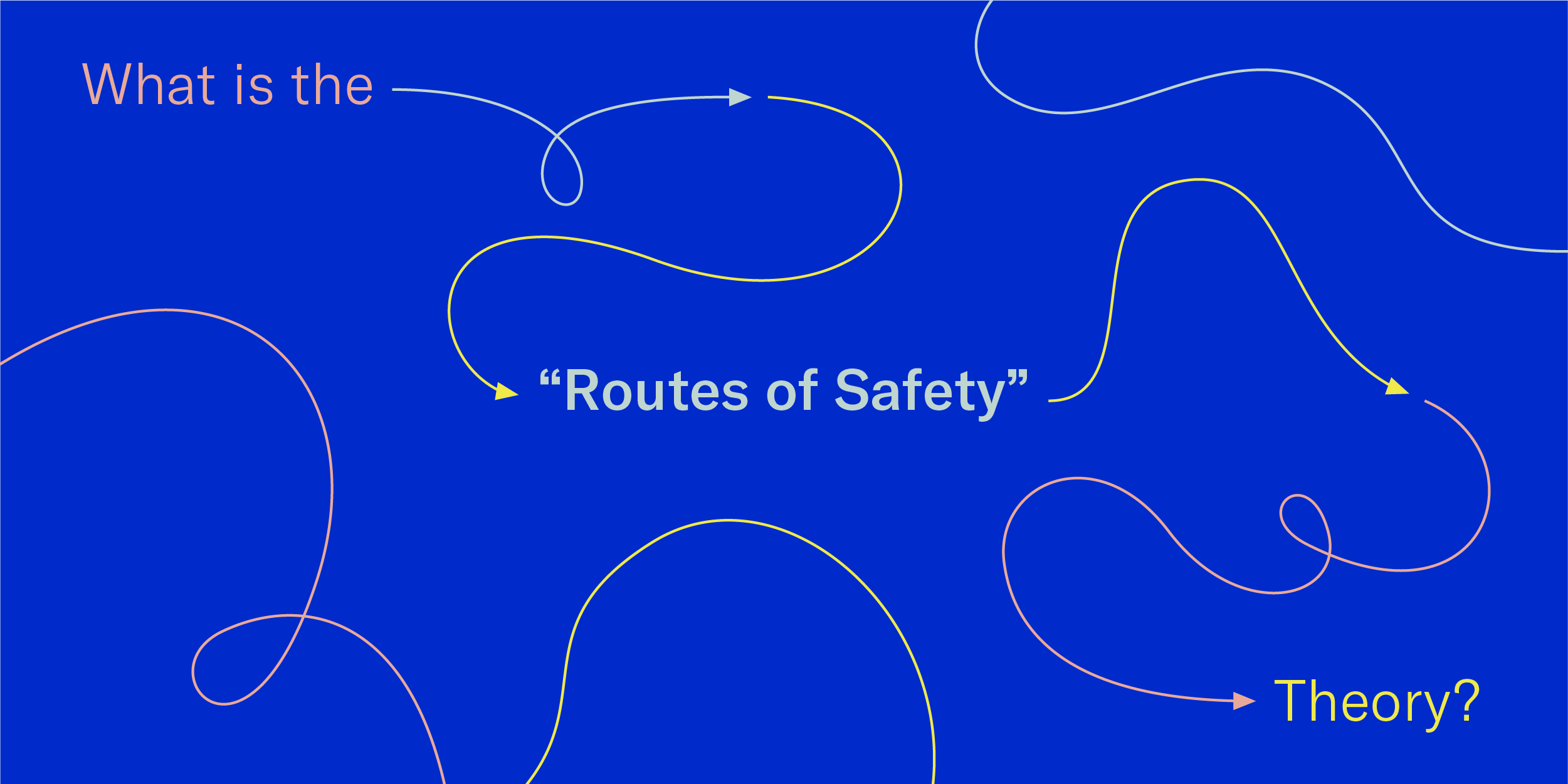 routes of safety